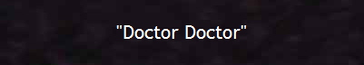 """Doctor Doctor"""