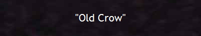 """Old Crow"""